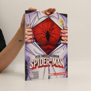 náhled knihy - Peter Parker : Spectacular Spider-Man. Do soumraku