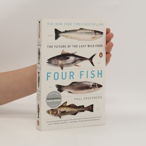 náhled knihy - Four fish : the future of the last wild food
