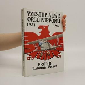 náhled knihy - Vzestup a pád orlů Nipponu. 1931 - 1941. Historie japonského letectva. Díl 1, Prolog