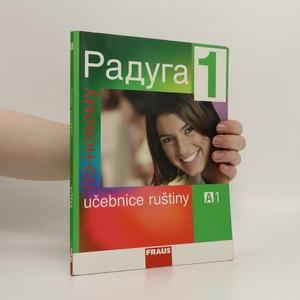 náhled knihy - Raduga po-novomu 1. A1, Učebnice ruštiny