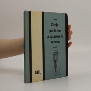 náhled knihy - Stroje pro těžbu a zpracování kamene