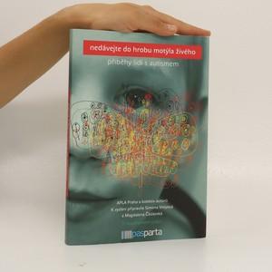 náhled knihy - Nedávejte do hrobu motýla živého : příběhy lidí s autismem
