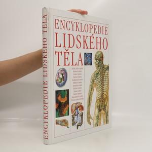 náhled knihy - Encyklopedie lidského těla : ilustrovaný průvodce jeho stavbou, funkcí a některými poruchami