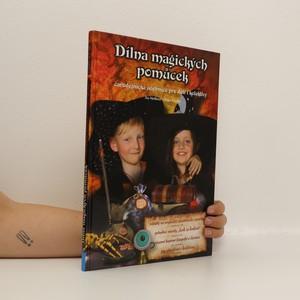 náhled knihy - Dílna magických pomůcek : čarodějnická učebnice pro děti i kolektivy