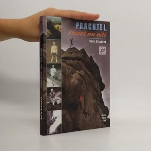 náhled knihy - P.R.A.C.H.T.E.L., aneb, Život na niti : neuvěřitelná životní pouť jednoho z našich nejlepších horolezců
