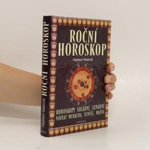 náhled knihy - Roční horoskop : horoskopy solární, lunární, návrat Merkura, Venuše, Marsu
