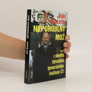 náhled knihy - Nepohodlný muž, aneb, Z deníku odvolaného generálního ředitele ČT