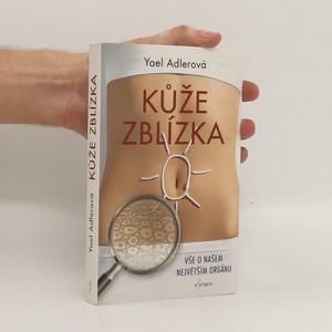 náhled knihy - Kůže zblízka : vše o našem největším orgánu