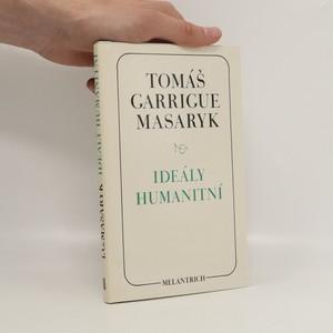 náhled knihy - Ideály humanitní. Problém malého národa. Demokratism v politice. 3 spisy v jednom svazku.