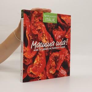 náhled knihy - Mamma mia!, aneb To nejlepší od italských matek