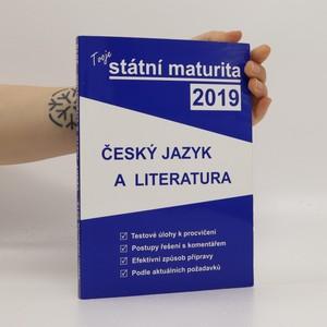 náhled knihy - Tvoje státní maturita 2019. Český jazyk a literatura