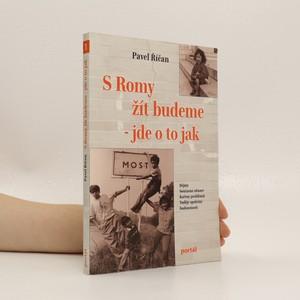 náhled knihy - S Romy žít budeme - jde o to jak : dějiny, současná situace, kořeny problémů, naděje společné budoucnosti
