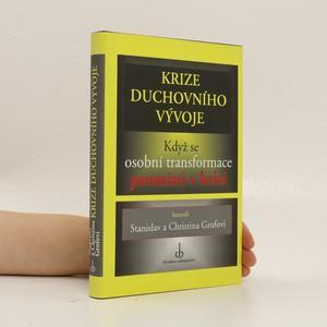 náhled knihy - Krize duchovního vývoje : když se osobní transformace promění v krizi