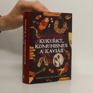 náhled knihy - Kukuřice, komunismus a kaviár