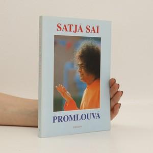 náhled knihy - Satjá Saí promlouvá : promluvy Bhagavana Šrí Satjá Saí Baby pronesené v letech 1953-1960. Svazek 1