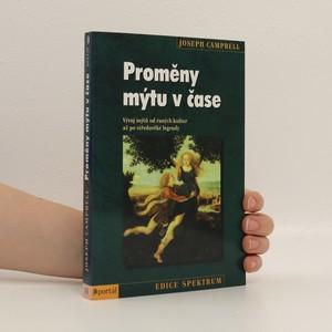 náhled knihy - Proměny mýtu v čase: vývoj mýtů od raných kultur až po středověké legendy