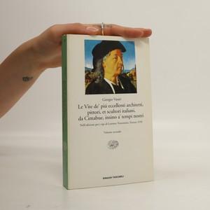 náhled knihy - Le Vite de' piú eccellenti architetti, pittori, et scultori italiani, da Cimabude, insino a' tempi nostri. 2. část