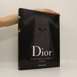 náhled knihy - Dior: Yves saint Laurent 1958-1960