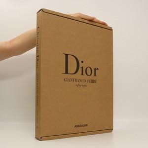náhled knihy - Dior: Gianfranco Ferré 1989-1996