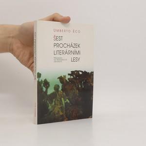 náhled knihy - Šest procházek literárními lesy : přednášky na Harvardově univerzitě