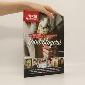 náhled knihy - To nejlepší od českých a slovenských food blogerů : Apetit food bloggers Apetit food bloggers