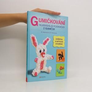 náhled knihy - Gumičkování : nejkrásnější postavičky z gumiček : zvířátka a mýtická stvoření