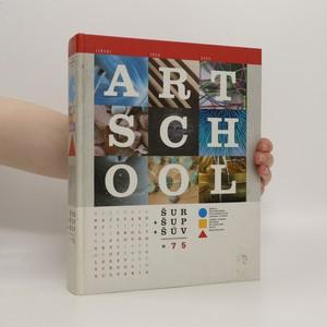 náhled knihy - Art school ŠUR + ŠUP + ŠÚV = 75