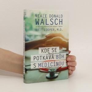 náhled knihy - Kde se potkává Bůh s medicínou