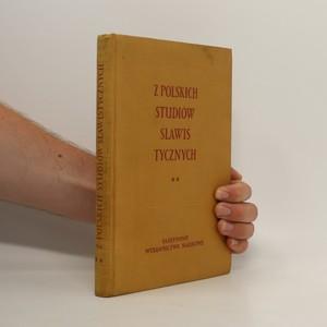 náhled knihy - Z polskich studiów slawistycznych : prace językoznawce i etnogenetyczne na iv międzynarodowy kongres Slawistów w Moskwie 1958