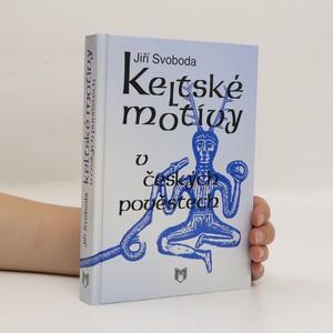 náhled knihy - Keltské motivy v českých pověstech