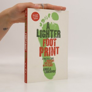 náhled knihy - A Lighter Footprint. A Practical Guide to Minimising Your Impact on the Planet