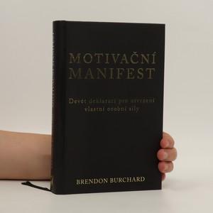 náhled knihy - Motivační manifest. Devět deklarací, kterými potvrdíme svoji osobní sílu