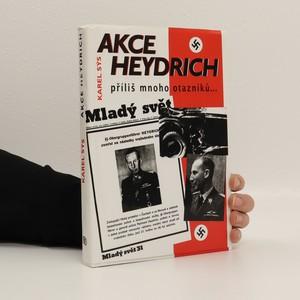 náhled knihy - Akce Heydrich : příliš mnoho otazníků...