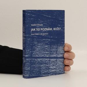 náhled knihy - Jak to poznám, Bože?: Deset kázání o Abrahamovi