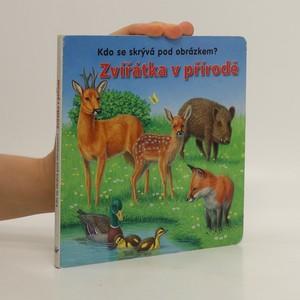 náhled knihy - Zvířátka v přírodě: Kdo se skrývá pod obrázkem?