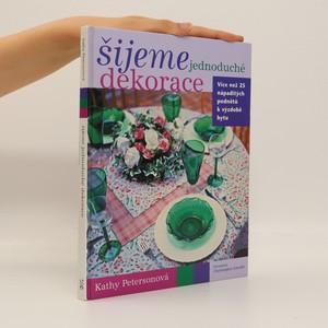 náhled knihy - Šijeme jednoduché dekorace : více než 25 nápaditých podnětů k výzdobě bytu