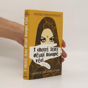 náhled knihy - I chytré ženy dělají hloupé věci. Americké sárí a indické karí. Román s recepty