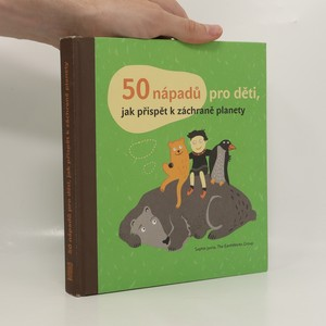 náhled knihy - 50 nápadů pro děti, jak přispět k záchraně planety