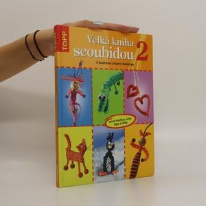 náhled knihy - Velká kniha scoubidou 2. Nové motivy, uzly, tipy a triky. S bužírkou i jinými materiály