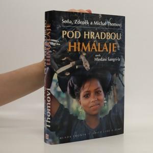 náhled knihy - Pod hradbou Himálaje, aneb, Hledání Šangri-la