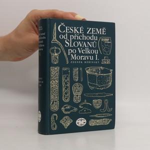 náhled knihy - České země od příchodu Slovanů po Velkou Moravu. I.