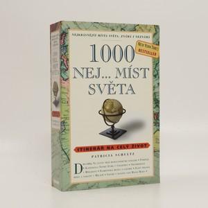 náhled knihy - 1000 nej... míst světa : itinerář na celý život : Nejkrásnější místa světa, známá i neznámá