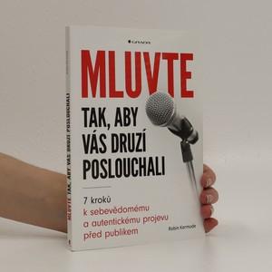 náhled knihy - Mluvte tak, aby vás druzí poslouchali : 7 kroků k sebevědomému a autentickému projevu před publikem