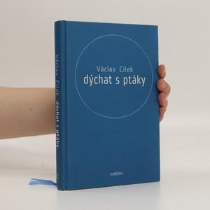 náhled knihy - Dýchat s ptáky : obyčejné texty o světle paměti, pravdě oblaků a útěše míst