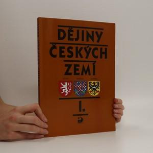 náhled knihy - Dějiny českých zemí. 1, Od pravěku do poloviny 18. století
