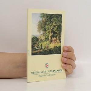 náhled knihy - Miteinander - Füreinander : Deutsche Volkslieder