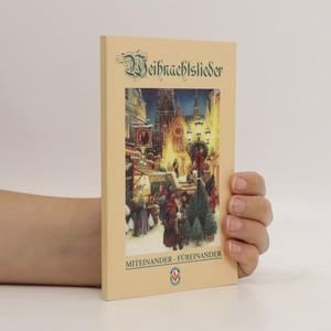 náhled knihy - Miteinander - Füreinander : Die schönsten Weihnachtslieder