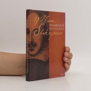 náhled knihy - Nesmrtelné myšlenky : William Shakespeare