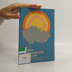 náhled knihy - Cesta k energetické svobodě : impulz k přemeně energetiky a hospodářství do udržitelné formy