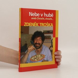 náhled knihy - Nebe v hubě, aneb, Chrocht, chrocht... : kuchařské zápisky Zdeňka Trošky